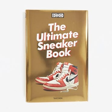 Sneaker Freaker/The Ultimate Sneaker Book